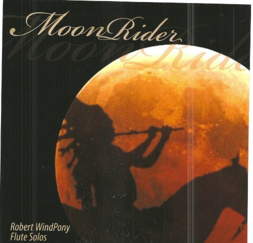 MoonRider: Native American Flute Solos by Robert Windpony (2013-05-04)