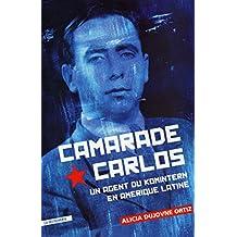 Camarade Carlos (French Edition)