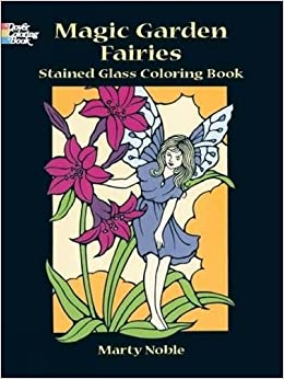 Magic Garden Fairies Stained Glass Coloring Book Dover