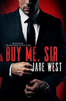 Buy Me Sir by [West, Jade]
