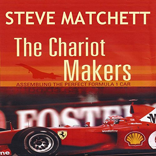 The Chariot Makers: Assembling the Perfect Formula 1 Car cover