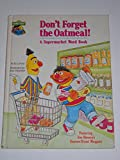 img - for Don't Forget the Oatmeal! (A Supermarket Word Book) Featuring Jim Henson's Sesame Street Muppets book / textbook / text book