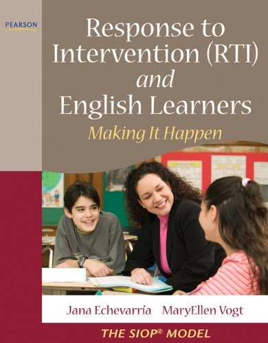 By Jana J. Echevarria - Response to Intervention (RTI) and English Learners: Making it Happen