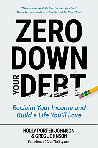 Book cover from Zero Down Your Debt: Reclaim Your Income and Build a Life Youll Love by Holly Porter Johnson