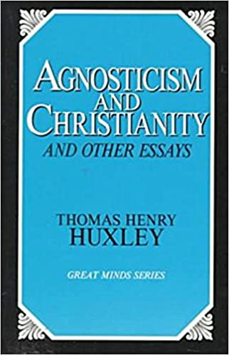 agnosticism and christianity and other essays great minds  agnosticism and christianity and other essays great minds thomas henry huxley 9780879757496 com books