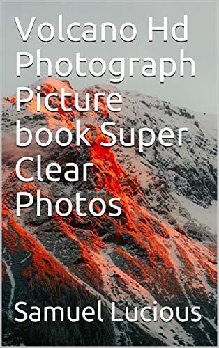(Volcano Hd Photograph Picture book Super Clear)