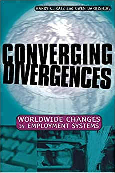 Book Converging Divergences: Worldwide Changes in Employment Systems (Cornell Studies in Industrial and Labor Relations) by Harry C. Katz (2002-08-08)