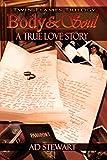 Body & Soul: A True Love Story (Twin Flames Trilogy Book 1)