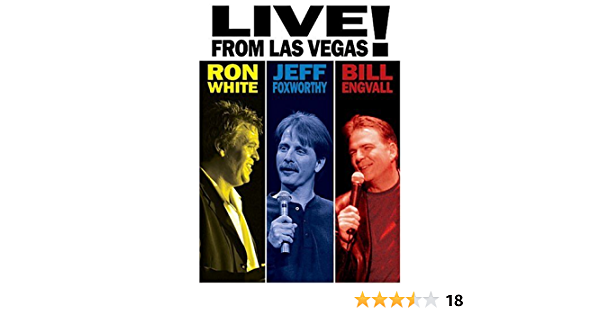 Ron White, Jeff Foxworthy & Bill Engvall: Live from Las Vegas ...