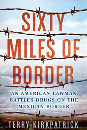 Sixty Miles of Border: An American Lawman Battles Drugs on ...