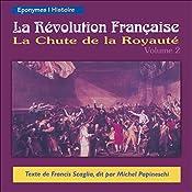 La Chute de la Royauté (La Révolution Française 2)   Francis Scaglia