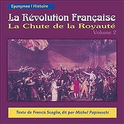 La Chute de la Royauté (La Révolution Française 2)