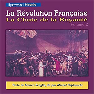 La Chute de la Royauté (La Révolution Française 2) Hörbuch