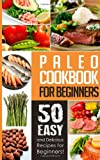 Paleo Cookbook for Beginners:50 Easy and Delicious Paleo Recipes for Beginners!, Natalie Ray, 1495498433