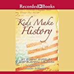Kids Make History: A New Look at America's Story | Susan Buckley,Elspeth Leacock