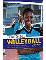 Coaching Volleyball Beginners: Drills and Games to Develop Basic Skills