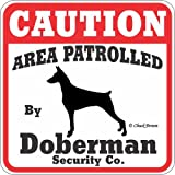 "Dog Yard Sign ""Caution Area Patrolled By Doberman Security Company"""