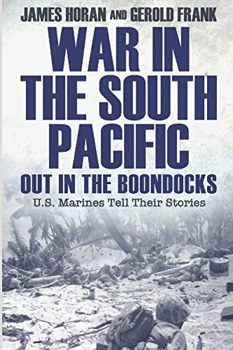 Read Online War in the South Pacific: Out in the Boondocks, U.S. Marines Tell Their Stories ebook