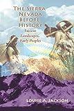 Sierra Nevada Before Hist, Louise Jackson, 0878425675