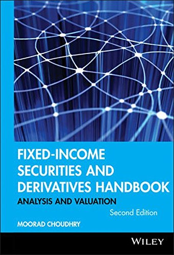 Fixed-Income Securities and Derivatives Handbook: Analysis and Valuation