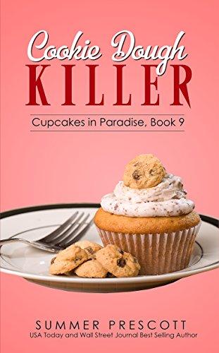 [D.O.W.N.L.O.A.D] Cookie Dough Killer (Cupcakes in Paradise Book 9)<br />D.O.C