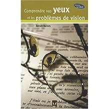 Comprendre vos yeux et les problèmes de vision