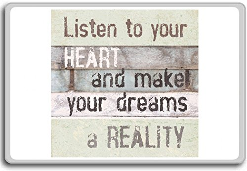 Listen To Your Heart And Make Your Dreams  Motivational Quotes Fridge Magnet