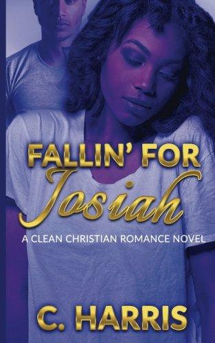 Search : Fallin' for Josiah: A Clean Christian Romance Novel