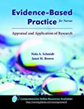 Evidence-Based Practice for Nurses: Appraisal and Application of Research, Schmidt and Schmidt, Nola A., 0763798754