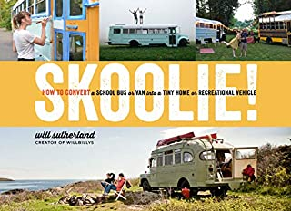 Book Cover: Skoolie!: How to Convert a School Bus or Van into a Tiny Home or Recreational Vehicle