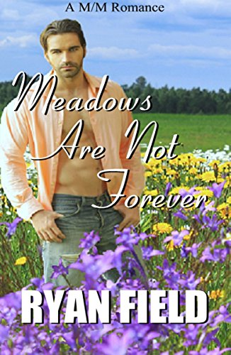 Meadows Are Not Forever by [Field, Ryan]
