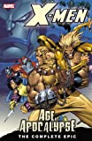 The Complete Age of Apocalypse Epic, Scott Lobdell, John Francis Moore, Brian K. Vaughan, Howard Mackie, Ralph MacChio, Terry Kavanagh, Judd Winick, 0785117148