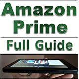 Amazon Prime: Learn Everything About Amazon Prime, A Complete Guide!