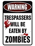 Warning Eaten By Zombies - Funny Metal Sign for your garage, man cave, yard or wall. By Sign Dragon