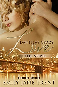 Daniela's Crazy Love: The Novel (Cooper & Daniela #2) by [Trent, Emily Jane]