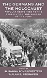The Germans and the Holocaust: Popular Responses to the Persecution and Murder of the Jews (Vermont Studies on Nazi Germany and the Holocaust)