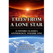 Tales From a Lone Star (A Future Classics Anthology Book 1)