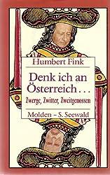 Denk ich an Osterreich--: Zwerge, Zwitter, Zweitgenossen (German Edition)