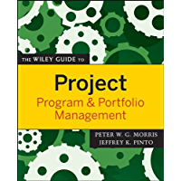 The Wiley Guide to Project, Program, and Portfolio Management (The Wiley Guides to the Management of Projects)