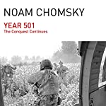 Year 501: The Conquest Continues | Noam Chomsky