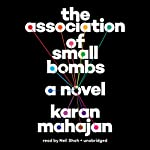 The Association of Small Bombs | Karan Mahajan