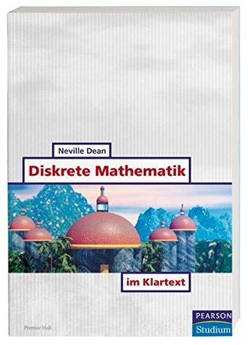Diskrete Mathematik im Klartext (Pearson Studium - IT)