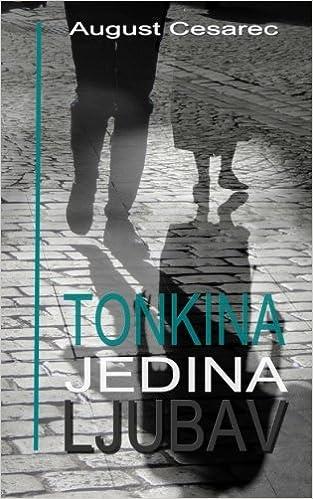 Tonkina Jedina Ljubav Hrvatski Klasici Croatian Edition