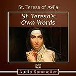 St. Teresa's Own Words | St. Teresa of Avila