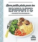 bons petits plats pour les enfants 100 cuisine french edition