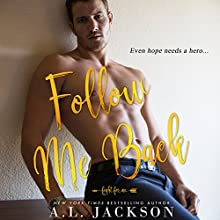 Follow Me Back: Fight for Me, Book 2 Audiobook by A. L. Jackson Narrated by Joe Arden, Andi Arndt