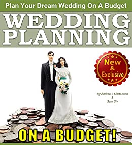 Wedding Planning On A Budget The Ultimate Wedding Planner And Wedding Organizer To Help Plan Your Dream Wedding On A Budget Weddings By Sam Siv Book