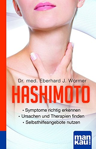 Hashimoto. Kompakt-Ratgeber: - Symptome richtig erkennen - Ursachen und Therapien finden - Selbsthilfeangebote nutzen