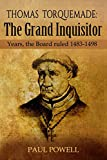 img - for Thomas Torquemada: The Grand Inquisitor Years, the Board Ruled 1483-1498 book / textbook / text book
