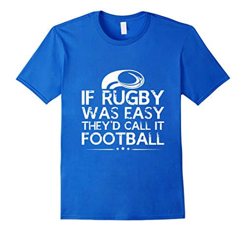 Mens If Rugby Was Easy They'd Call it Football T-Shirt Medium Royal...